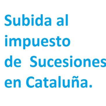 Subida al Impuesto de Sucesiones en Cataluña
